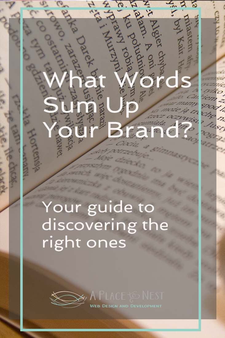 What Words Sum Up Your Brand - A Guide to discovering the right ones | A Place To Nest